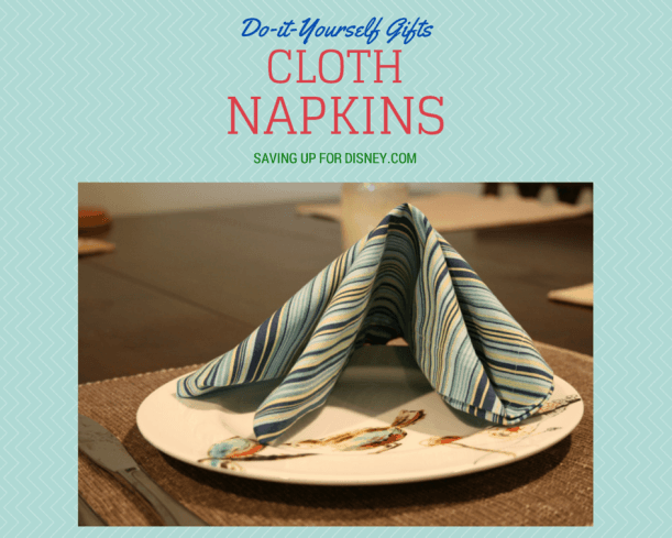 DIY Gifts (and Save!) – Make Your Own Cloth Napkins