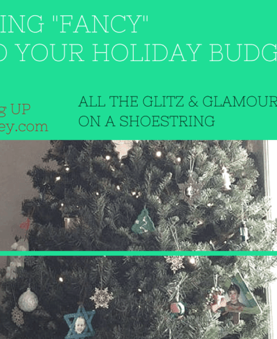 "Fitting ""Fancy"" into your Holiday Budget – All the Glitz and Glamour on a Shoestring"