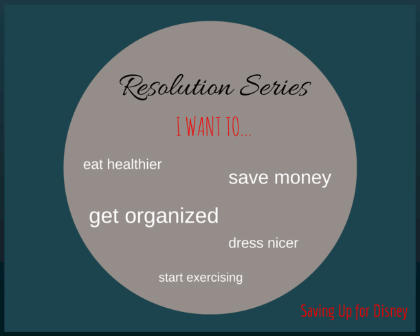Resolution Series - Kick Start the Year Towards a Healthier, Wealthier and More Organized You!