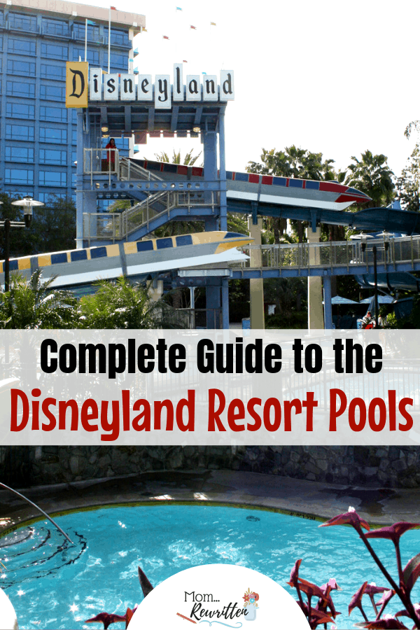 Spending time at the Disneyland Resort pools is a magical part of a California vacation! Get all the details on the three pools at the Resort with tips on renting a cabana, places for toddlers and poolside dining. #MomRewritten #Disneyland #Swimming #DisneyTips | Summer Vacation | Warm Weather Travel | Swimming Pools | Disney Hotels