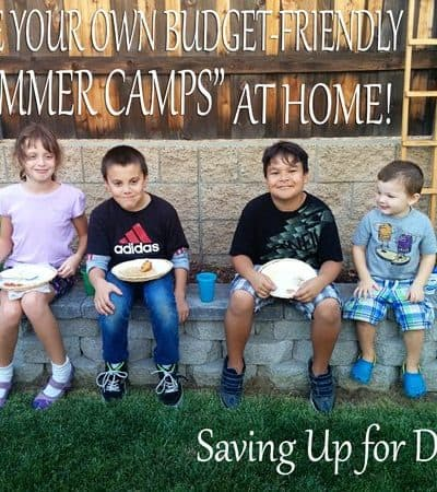 "Create Budget-Friendly ""Summer Camps"" for Your Kids…At Home!"