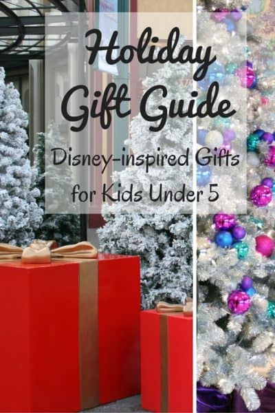 Holiday Gift Guide – Disney-inspired Gifts for Kids Under 5