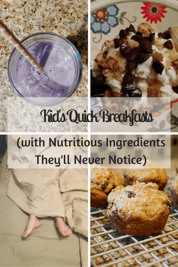 Kid's Quick Breakfasts (with Nutritious Ingredients They'll Never Notice)
