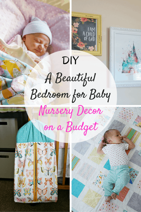 A Beautiful DIY Bedroom for Baby - Nursery Decor on a Budget