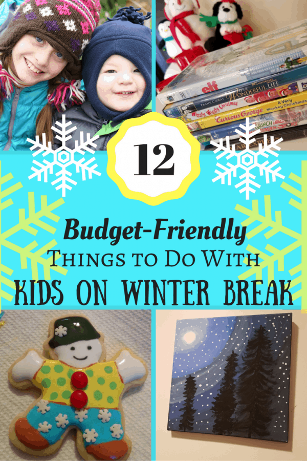 Need Things to Do with Kids on Winter Break? Check out this budget-friendly list of 12 things to do with kids on winter break.