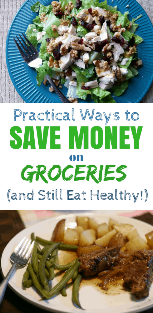 Practical Ways to Save Money on Groceries and Still Eat Healthy - 10 money-saving tips including recipes