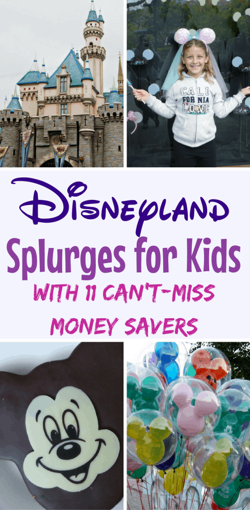 Disneyland Splurges for kids (and Money-Saving tips that still feel like a splurge!)