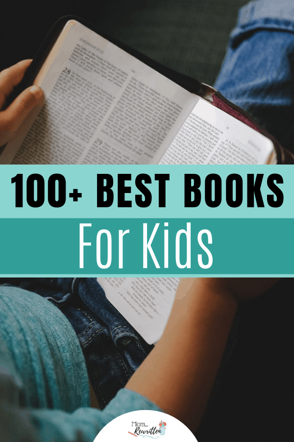 These are the 100+ best books for kids, including some you might not have heard of. There are stories for kids of all ages, from babies to teens. Bolster the kids' reading levels over the summer with the FREE summer reading printable! #MomRewritten #Reading #GiftGuide #Books
